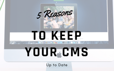5 Reasons to keep your CMS up to date